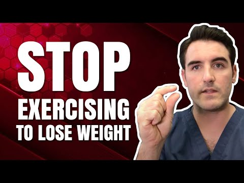 Stop Exercising to Lose Weight