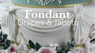 How to make Fondant Drapes and Jabots for Cakes | Global Sugar Art