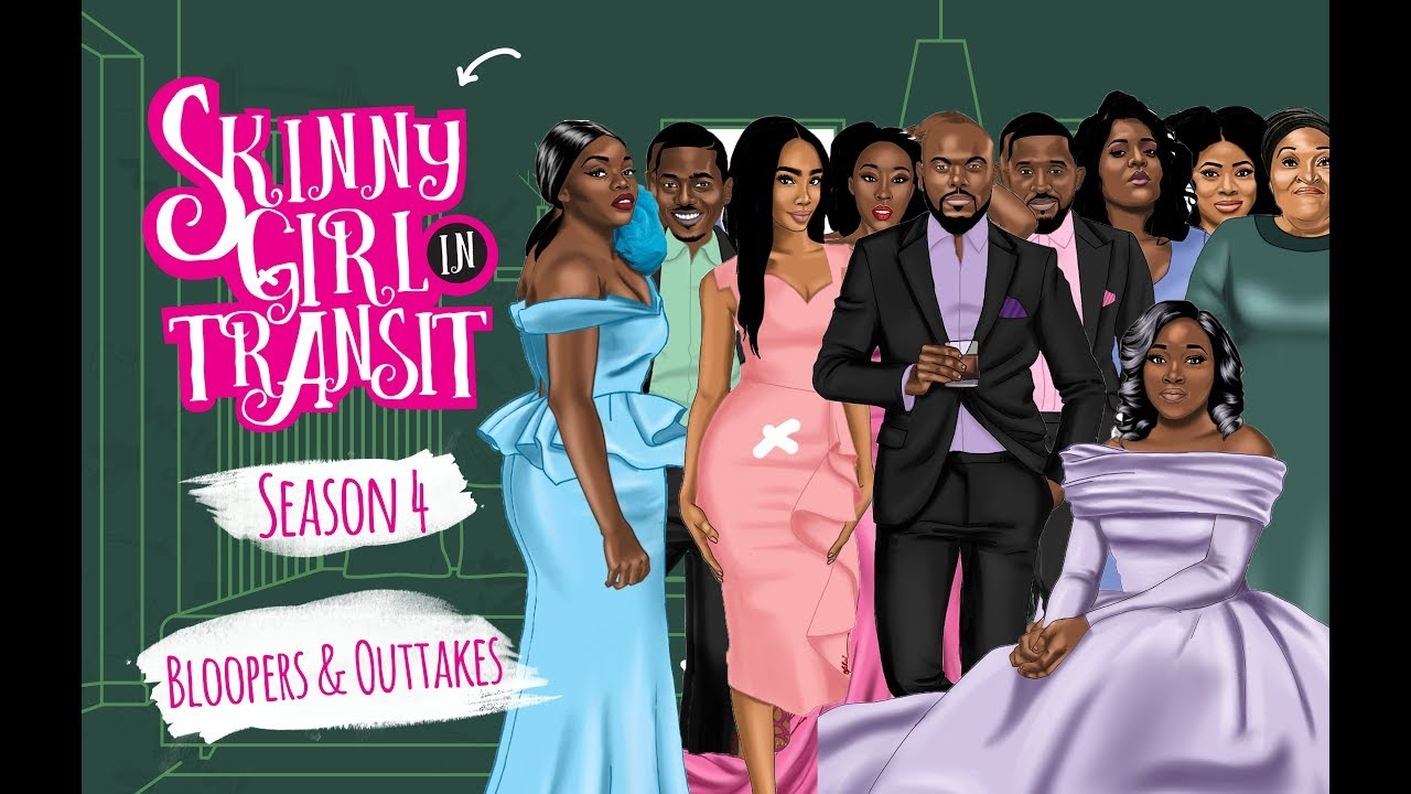 Skinny Girl In Transit Season 4 : Bloopers & Outtakes