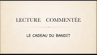 Урок французского языка. Lecture commentée Le cadeau du bandit.