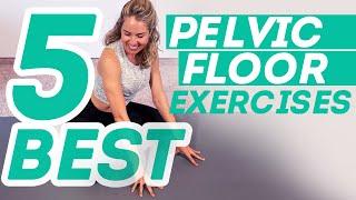 5 Most Transformative Exercises for a Strong Pelvic Floor — No Kegels!