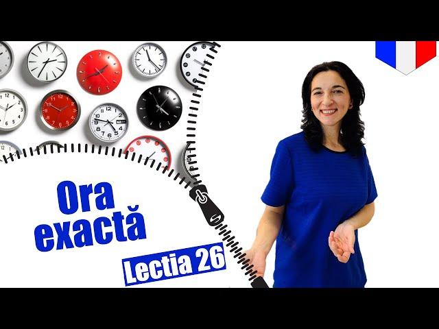 Cum spui ora exacta | Limba franceza | Lectia 26 (vocabular) | CC Sub RO