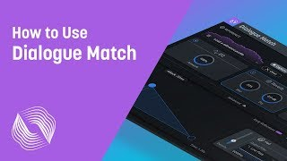 How to Use Dialogue Match | iZotope Audio Post Production Plug-in