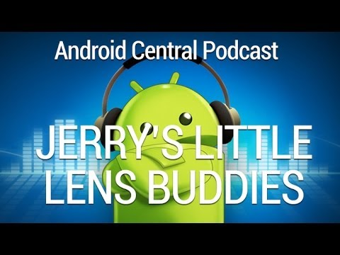 Android Central 169: Jerry's Little Lens Buddies | Android Central