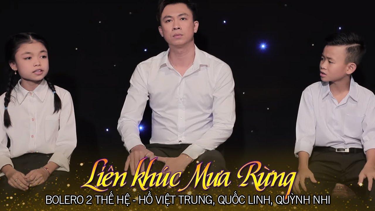 Bolero Hai Thế Hệ – Liên Khúc Mưa Rừng – Hồ Việt Trung, Quốc Linh, Quỳnh Nhi