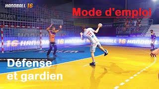 Handball 16 - Mode d'emploi : Défense et gardien