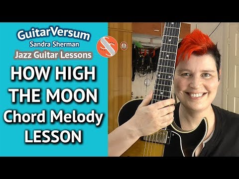 HOW HIGH THE MOON - Chord Melody LESSON - Guitar Tutorial +TAB