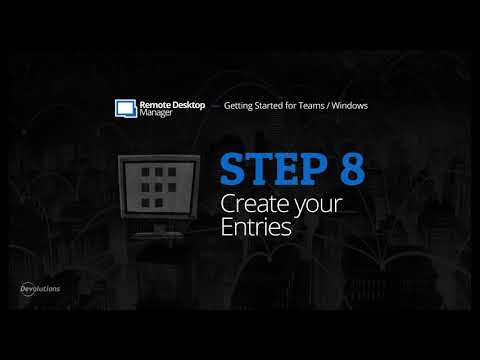 Getting Started for Teams with Remote Desktop Manager - Step 8: Create your Entries