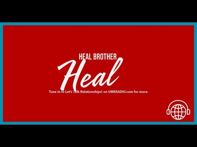 Let's Talk Relationships! DJ KTE & Lady Misty #HealBrotherHeal