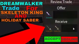 TRADING MY DREAMWALKER FOR A HOLIDAY SABER AND A SKELETON KING???? (ROBLOX ASSASSINS TRADES)
