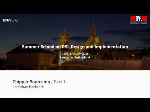 Jonathan Bachrach - Chipper Bootcamp [1/2]