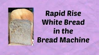 Rapid White Bread In The Bread Machine