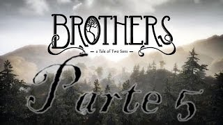Brothers: A Tale of Two Sons / Gameplay Walkthrough PC Parte 5 ( Capítulo 3 ) / Español HD