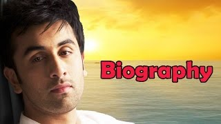 Ranbir Kapoor - Biography