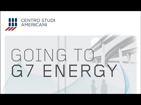 "Live stream CENTRO STUDI AMERICANI - ""Going to G7 Energy – Focus on infrastructures and"