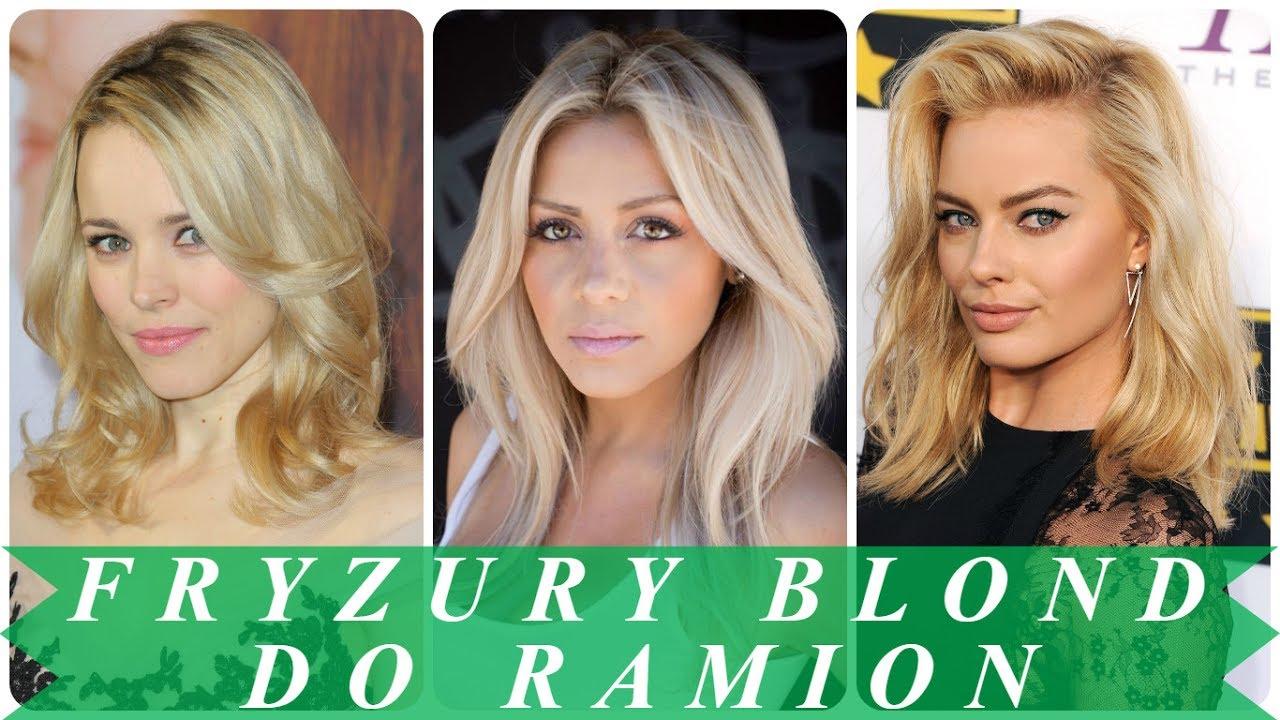 Najmodniejsze Fryzury Blond Do Ramion