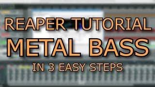 Metal Bass in 3 Easy Steps in Reaper [ Tutorial ]