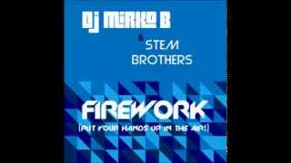 Firework (Put your hands up in the air) - Dj Mirko B & Stem Brothers