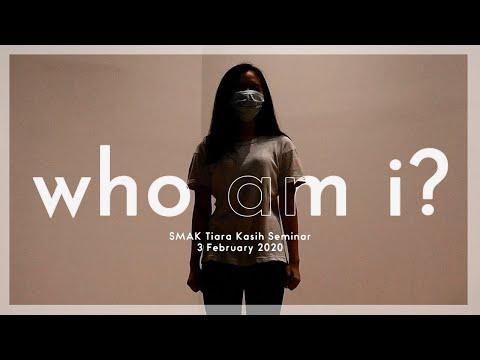 Seminar 'Who Am I?': Aftermovie | OSIS SMAK Tiara Kasih