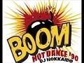 BOOM BOOM ARRIVARRIVA HOT DANCE '90 (..non ti preoccupare..) DJ HOKKAIDO