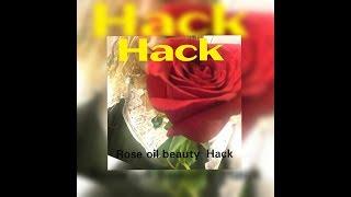 Rose oil beauty hack