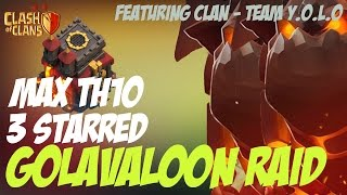 Clash of Clans: GoLavaLoon 3 Star against MAX TH10 ft TEAM Y.O.L.O | MUST SEE!!!