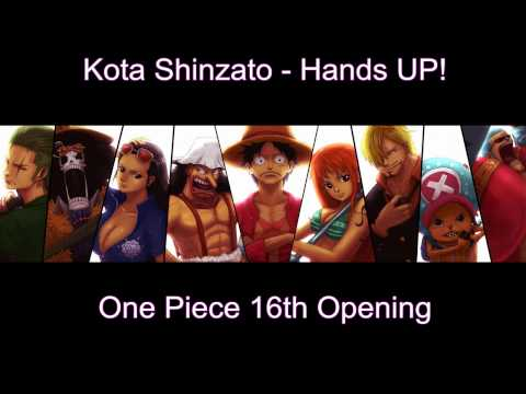 [MP3] One Piece New Opening 16 - Hands UP! by Kota Shinzato DOWNLOAD!