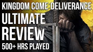 Kingdom Come: Deliverance - Ultimate Review (500+ Hrs Played)