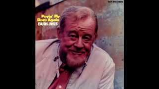 Burl Ives - For Me And My Gal