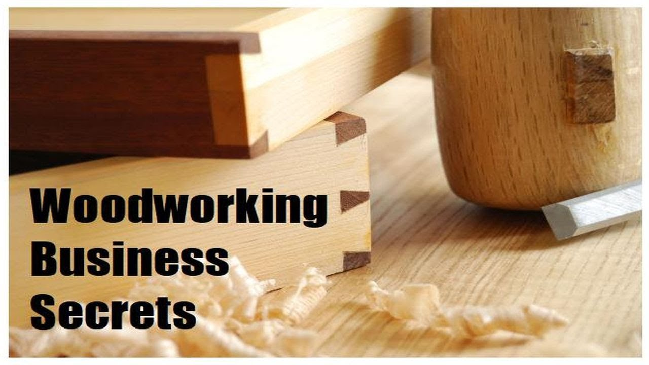 Woodworking Business Secrets 7 Breakthrough Ideas To Help You Win