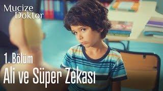 Ali ve süper zekası - Mucize Doktor 1. Bölüm