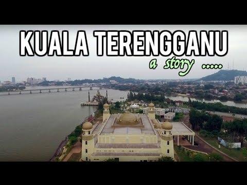 A Kuala Terengganu Story | Visit Terengganu 2017