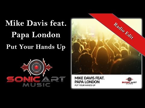Mike Davis feat. Papa London - Put Your Hands Up (Radio Edit)