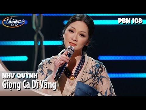 PBN 108   Như Quỳnh – Giọng Ca Dĩ Vãng