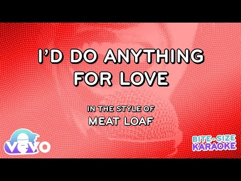 Meat Loaf - I'd Do Anything For Love (But I Won't Do That) (Bite Size Karaoke)
