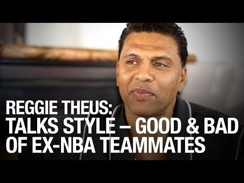 Reggie Theus Talks Style -- Good And Bad -- Of Ex-NBA Teammates