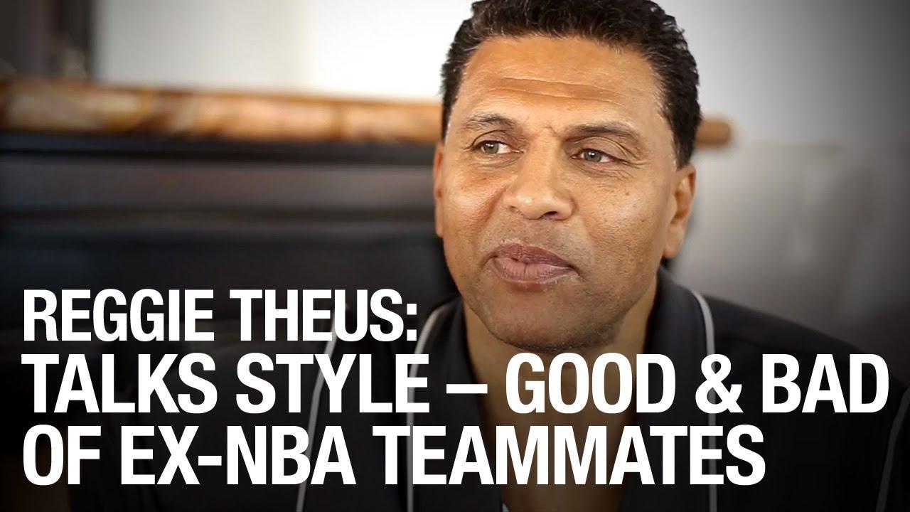 Reggie Theus Talks Style Good And Bad Ex NBA Teammates