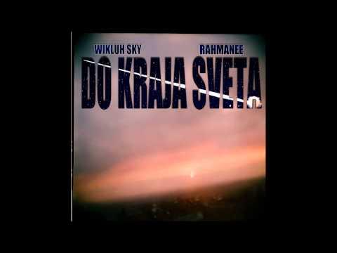 Wikluh Sky & Rahmanee  - Do kraja sveta (FULL EP)