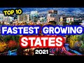 Top 10 FASTEST GROWING STATES in America in 2021