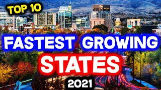 Top 10 FASTEST GROẄING STATES in America in 2021