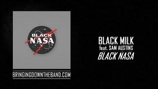 Black Milk ft. Sam Austins - Black NASA Audio 2019