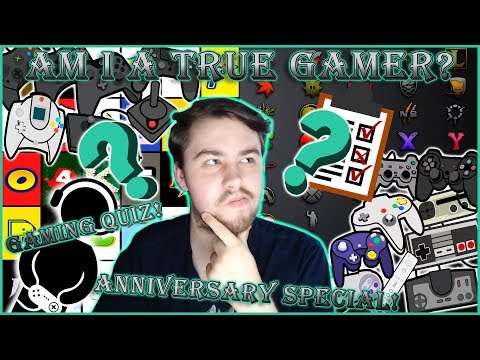 AM I A TRUE GAMER? - Gaming Quiz - 2nd Year Anniversary Special!