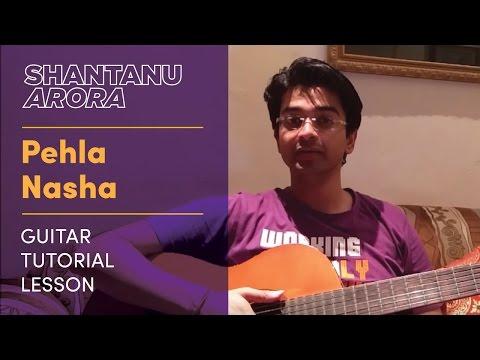 Guitar pehla nasha guitar tabs lesson : Lesson 13- Pehla Nasha (Guitar Tutorial Lesson) | Shantanu Arora ...