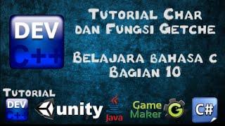 10 Tutorial Char dan Fungsi Getche Bahasa C bagian 10 - Belajar Bahasa C menggunakan Dev-C++
