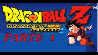 Vamos Jogar : Dragon Ball Z The Legacy Of Goku (Parte 1)