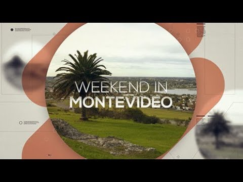 WEEKEND IN MONTEVIDEO