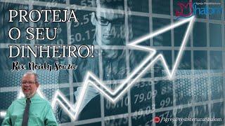 Proteja O Seu Dinheiro (16/02/2020) | Rev. Noidy Souza