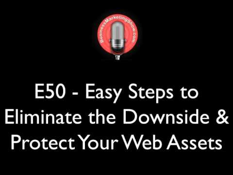 E50 - Easy Steps to Eliminate the Downside & Protect Your We