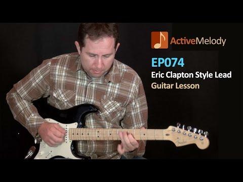 Eric Clapton Style Blues Lead Guitar Lesson – EP074