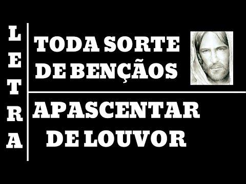 TODA SORTE DE BENÇÃOS - LETRA -  APASCENTAR DE LOUVOR (ALL 06)